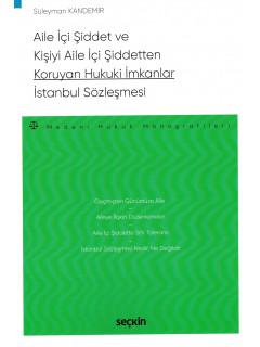 Aile İçi Şiddet ve Kişiyi Aile İçi Şiddetten Koruyan Hukuki İmkanlar İstanbul Sözleşmesi