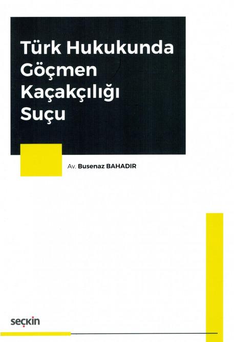 Türk Hukukunda Göçmen Kaçakçılığı Suçu