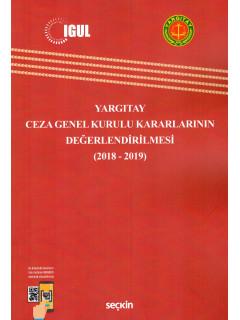 Yargıtay Ceza Genel Kurulu Kararlarının Değerlendirilmesi (2018-2019)