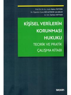 Kişisel Verilerin Korunması Hukuku Teorik ve Pratik Çalışma Kitabı