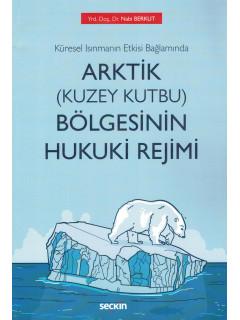 Arktik (Kuzey Kutbu) Bölgesinin Hukuki Rejimi