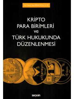 Kripto Para Birimleri ve Türk Hukukunda Düzenlenmesi