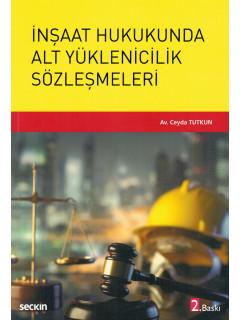 İnşaat Hukukunda Alt Yüklenicilik Sözleşmeleri