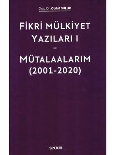 Fikri Mülkiyet Yazıları I – Mütalaalarım (2001–2020)
