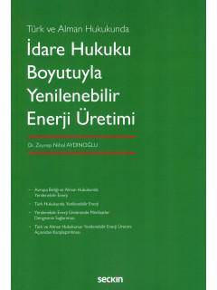 İdare Hukuku Boyutuyla Yenilenebilir Enerji Üretimi