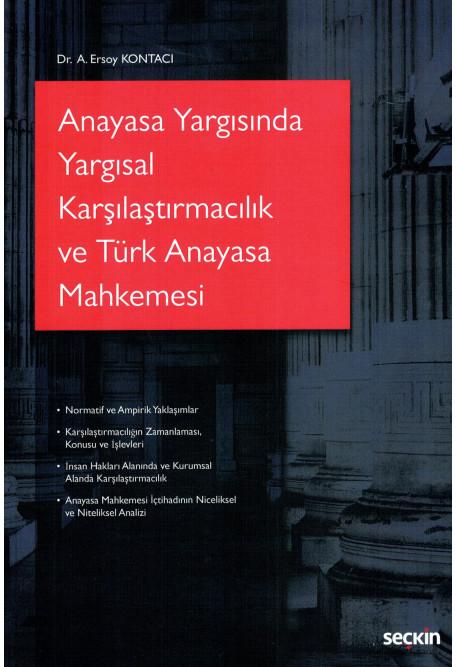 Anayasa Yargısında Yargısal Karşılaştırmacılık ve Türk Anayasa Mahkemesi