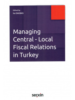 Managing Central - Local Fiscal Relations in Turkey
