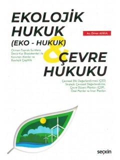 Ekolojik Hukuk (Eko – Hukuk) & Çevre Hukuku