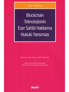 Blockchain Teknolojisinin Eser Sahibi Haklarına Hukuki Yansıması