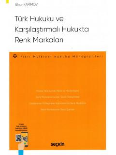 Türk Hukuku ve Karşılaştırmalı Hukukta Renk Markaları
