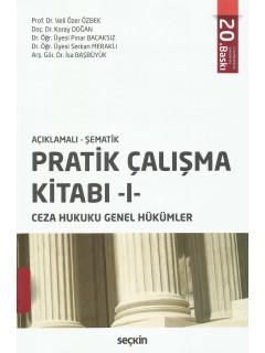 Pratik Çalışma Kitabı -I- (Ceza Hukuku Genel Hükümler)