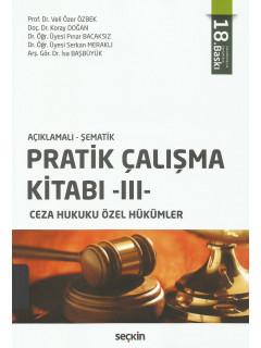 Pratik Çalışma Kitabı -III- (Ceza Hukuku Özel Hükümler)