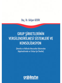 Grup Şirketlerinin Vergilendirilmesi Sistemleri ve Konsolidasyon