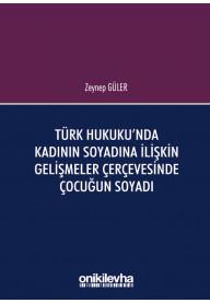 Türk Hukuku'nda Kadının Soyadına İlişkin Gelişmeler Çerçevesinde Çocuğun Soyadı