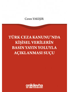 Türk Ceza Kanunu'nda Kişisel Verilerin Basın Yayın Yoluyla Açıklanması Suçu