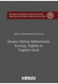 Ganaim-i Bahriye Mahkemesinin Kuruluşu, Teşkilatı ve Yargılama Usulü