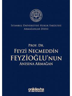 Prof. Dr. Feyzi Necmeddin Feyzioğlu'nun Anısına Armağan