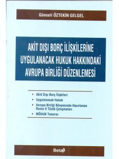Akit Dışı Borç İlişkilerine Uygulanacak Hukuk Hakkındaki Avrupa Birliği Düzenlemesi