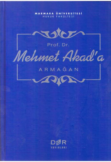 Prof. Dr. Mehmet Akad'a Armağan