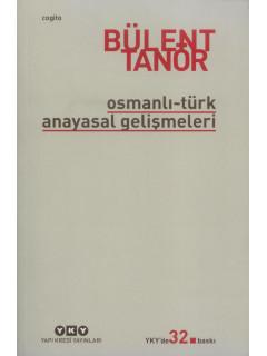 Osmanlı - Türk Anayasal Gelişmeleri