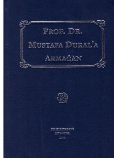 Prof. Dr. Mustafa Dural'a Armağan