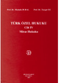 Türk Özel Hukuku Cilt IV (Miras Hukuku)