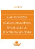 Kamu Hizmetinin Görülme Usullerinden Ruhsat Usulü ve Elektrik Piyasası Örneği