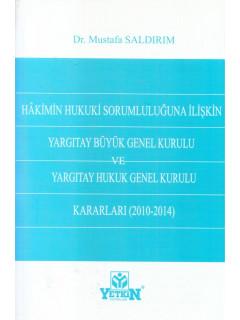 Hakimin Hukuki Sorumluluğuna İlişkin Yargıtay Büyük Genel Kurulu Ve Yargıtay Hukuk Genel Kurulu Kararları - 2010 2014