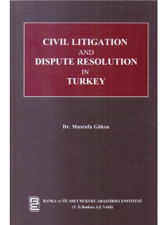 Civil Litigation and Dispute Resolution in Turkey