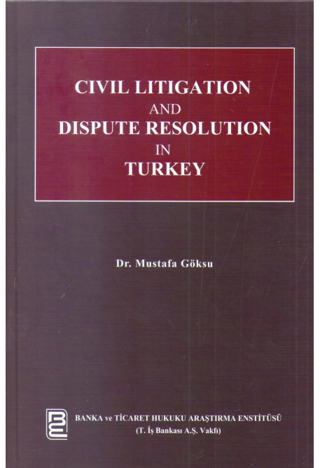 Civil Litigation and Dispute Resolution in Turkey