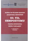 Banka ve Ticaret Hukuku Araştırma Enstitüsü 60. Yıl Sempozyumu