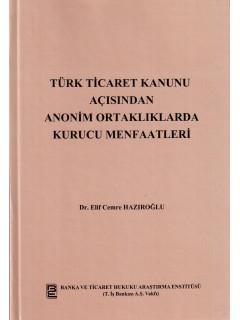 Türk Ticaret Kanunu Açısından Anonim Ortaklıklarda Kurucu Menfaatleri
