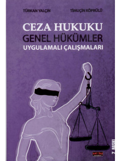 Ceza Hukuku Genel Hükümler Uygulamalı Çalışmaları