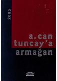 A. Can Tuncay'a Armağan